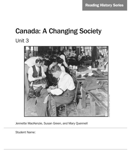 Reading History series, Grade 8: Canada, A Changing Society, Unit 3 (1553791509) by Jennette MacKenzie; Susan Green