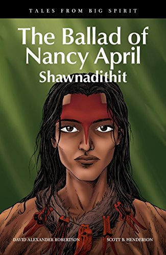 9781553794776: The Ballad of Nancy April: Shawnadithit (Tales from Big Spirit)