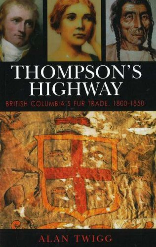 Thompson's Highway; British Columbia's Fur Trade, 1800-1850