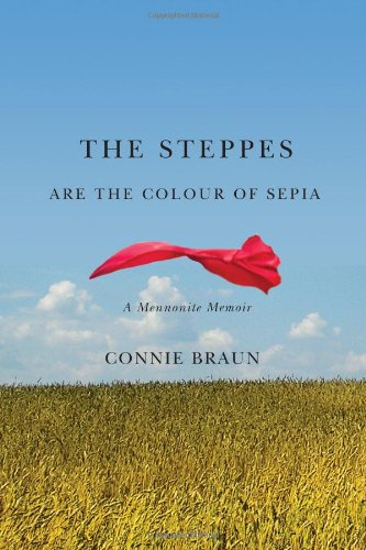 The Steppes are the Colour of Sepia: A Mennonite Memoir