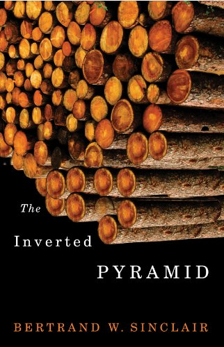 The Inverted Pyramid: Bertrand W. Sinclair