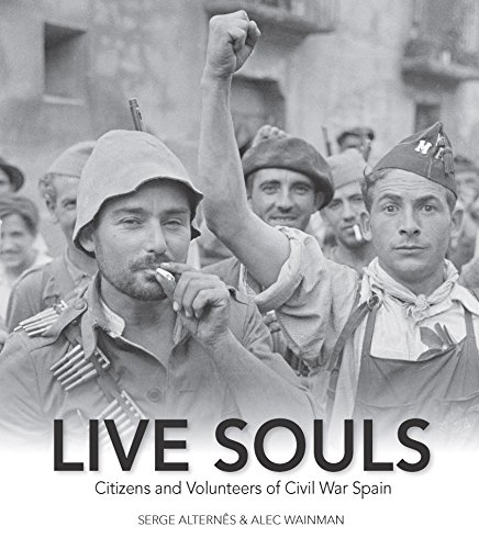 9781553804376: Live Souls: Citizens and Volunteers of Civil War Spain