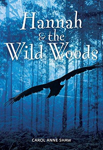 Hannah & the Wild Woods: Shaw, Carol Anne