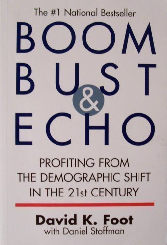 9781553830016: Boom Bust and Echo: Profiting From the Demographic Shift in the 21st Century