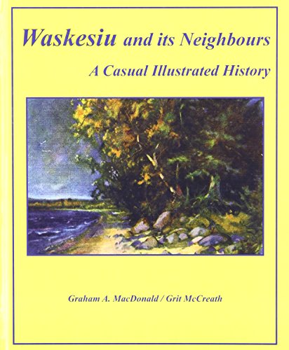Waskesiu and Its Neighbours A Casual Illustrated History