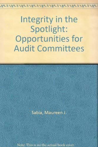 9781553850175: Integrity in the Spotlight: Opportunities for Audit Committees