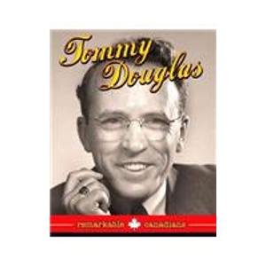 Tommy Douglas (Remarkable Canadians): Bryan Pezzi