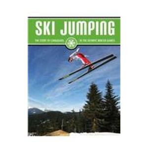 9781553889472: Ski Jumping (The Story of Canadians in the Olympic Winter Games)
