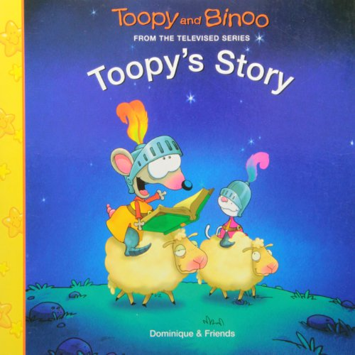 Toopy's Story (Toopy and Binoo): Jolin, Dominique; Tremblay,