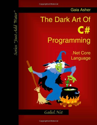 9781553950509: The Dark Art of C# Programming: .Net Core Language
