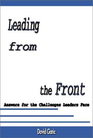 9781553951612: Leading from the Front: Answers for the Challenges Leaders Face