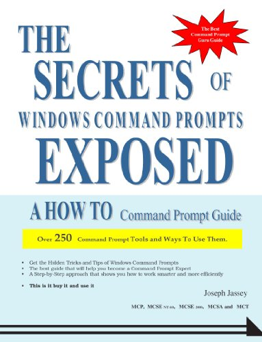 The Secrets of Windows Command Prompts Exposed: Jassey, Joseph