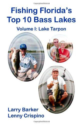 Lake Tarpon: Fishing Florida's Top Ten Bass Lakes Vol. 1: Larry Barker and Lenny Crispino