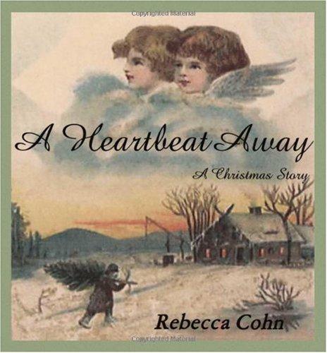 A Heartbeat Away: Cohn, Rebecca