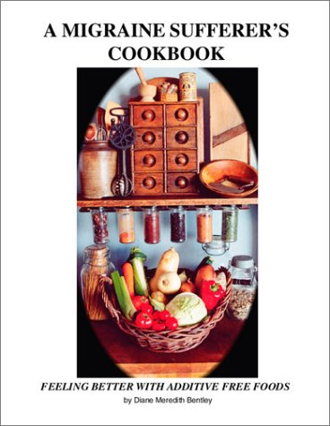 A Migraine Sufferer's Cookbook: Diane Meredith Bentley