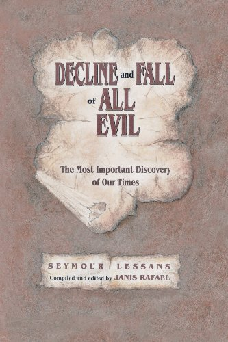 9781553953302: Decline and Fall of All Evil: The Most Important Discovery of Our Times