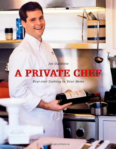 9781553953722: A Private Chef: Four Star Cooking In Your Home
