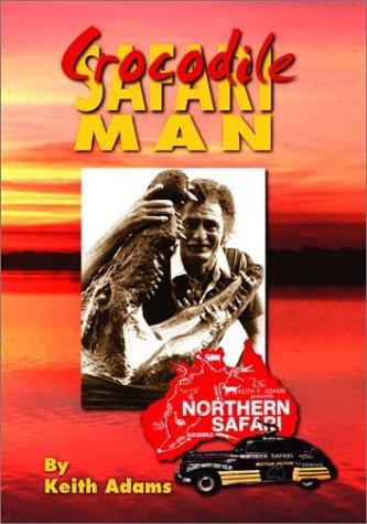 9781553954439: Crocodile Safari Man