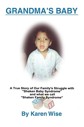 9781553955641: Grandma's Baby: A True Story of One Family's Struggle with Shaken Baby Syndrome and what they call Shaken Family Syndrome