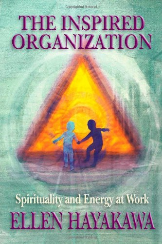 9781553956846: The Inspired Organization: Spirituality and Energy at Work