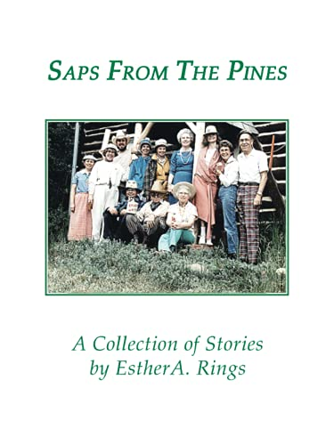 9781553958383: Saps From The Pines: A Collection of Stories by Esther A. Rings