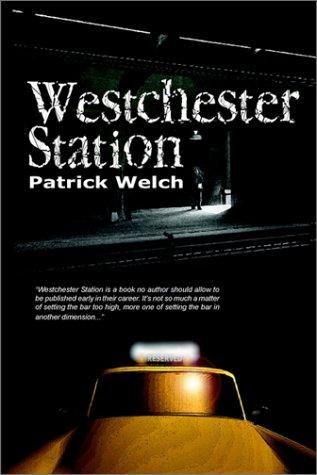 Westchester Station: Welch, Patrick