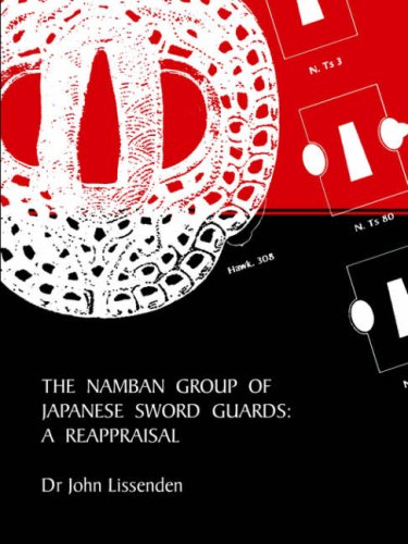 The Namban Group of Japanese Sword Guards: A Reappraisal: Lissenden, John