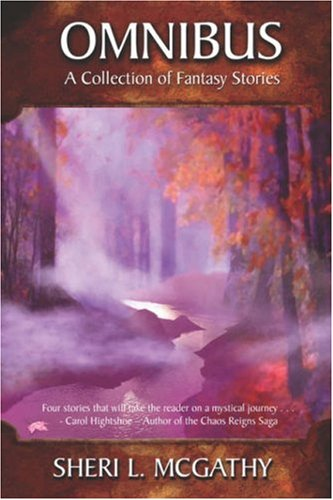 Omnibus: A Collection of Fantasy Stories: McGathy, Sheri L.