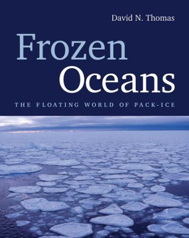 Frozen Oceans: The Floating World Of Pack Ice