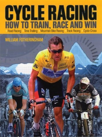 9781554070138: Cycle Racing: How to Train, Race and Win