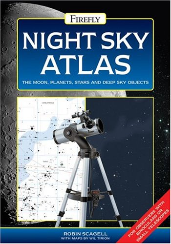 9781554070268: Night Sky Atlas: The Moon, Planets, Stars and Deep Sky Objects