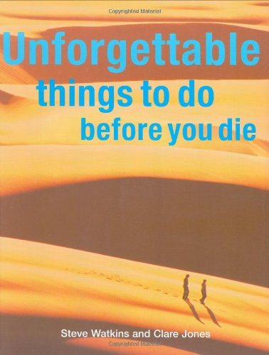 9781554070640: Unforgettable Things to Do Before You Die