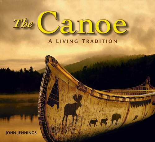 9781554070800: The Canoe: A Living Tradition