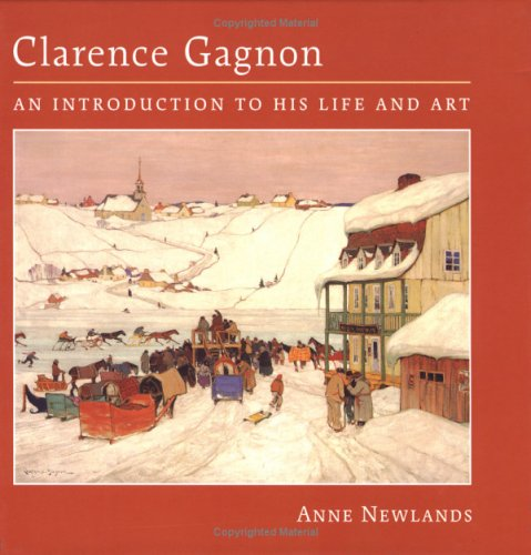 9781554070817: Clarence Gagnon: An Introduction to His Life and Art