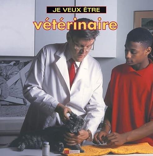 9781554071050: Je Veux Etre Veterinaire