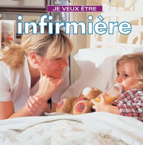 9781554071074: Je veux etre infirmiere (French Edition)