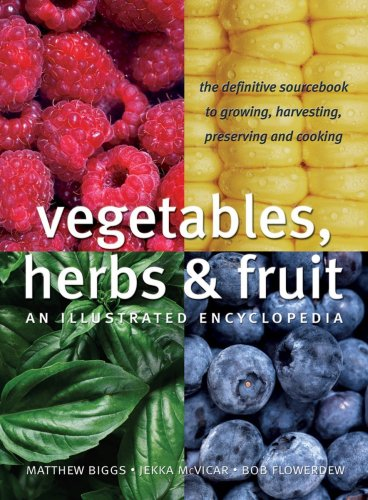 9781554071265: Vegetables, Herbs and Fruit: An Illustrated Encyclopedia