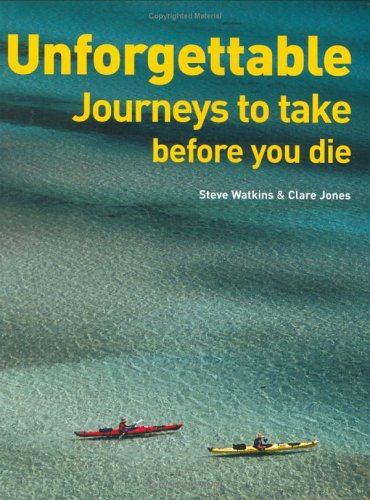 9781554071388: Unforgettable Journeys to Take Before You Die