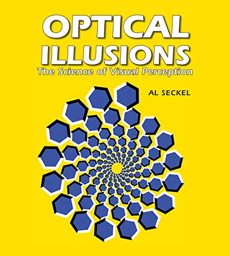 Optical Illusions: The Science of Visual Perception: Al Seckel