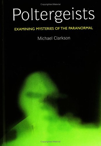 9781554071623: Poltergeists Examining Mysteries of the Paranormal