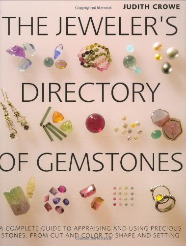 9781554071661: The Jeweler's Directory of Gemstones: A Complete Guide to Appraising and Using Precious Stones From Cut and Color to Shape and Settings
