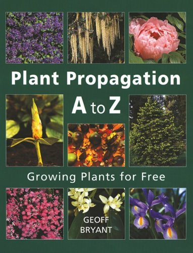 9781554071708: Plant Propagation A to Z: Growing Plants for Free