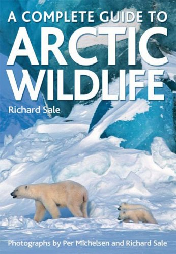 9781554071784: A Complete Guide to Arctic Wildlife