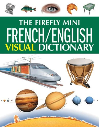 The Firefly Mini French/English Visual Dictionary (1554071917) by Ariane Archambault; Jean-Claude Corbeil