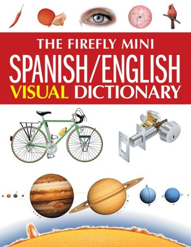 9781554071920: The Firefly Mini Spanish/English Visual Dictionary