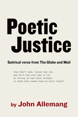 9781554072293: Poetic Justice: Satirical Verse from The Globe and Mail