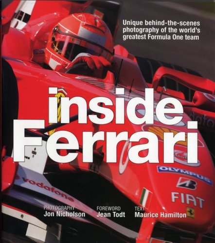 9781554072316: Inside Ferrari: Unique Behind-the-Scenes Photography of the World's Greatest Formula One Team