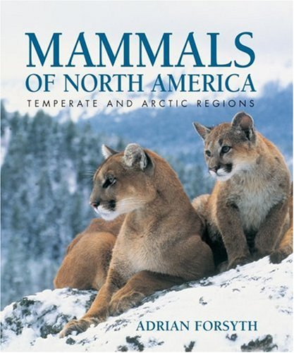 9781554072330: Mammals of North America: Temperate and Arctic Regions