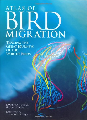 9781554072484: Atlas of Bird Migration: Tracing the Great Journeys of the World's Birds