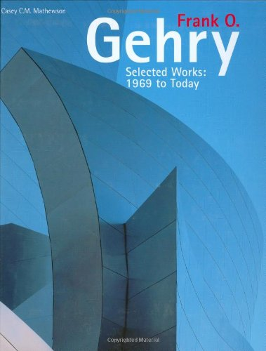 9781554072767: Frank O. Gehry: Selected Works: 1969 to Today